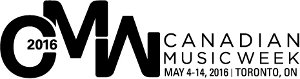 Canadian Music Week | May 4-14, 2016 | Toronto