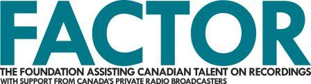 FACTOR: The foundation assisting Canadian talent on recording, with support from Canada's private radio broadcasters