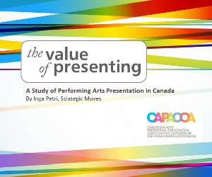 The Value of Presenting: A Study of Performing Arts Presentation in Canada.